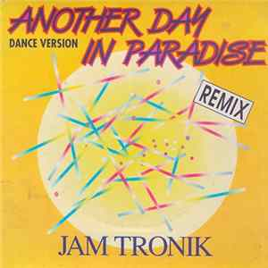 Jam Tronik - Another Day In Paradise (Dance Version - Remix) FLAC