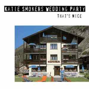Katie Smokers Wedding Party / Fun Funeral - That's Nice / Suicide FLAC