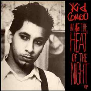 Kid Congo - In The Heat Of The Night EP FLAC