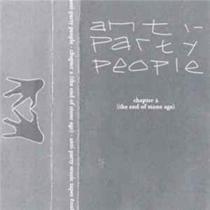 Anti-Party People - Chapter 2 (The End Of Stone Age) FLAC
