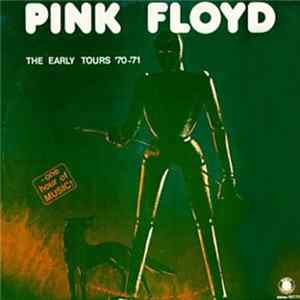 Pink Floyd - The Early Tours '70~'71 FLAC