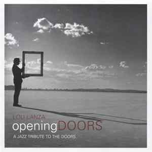 Lou Lanza - Opening Doors - A Jazz Tribute To The Doors FLAC