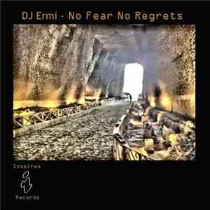 DJ Ermi - No Fear No Regrets FLAC
