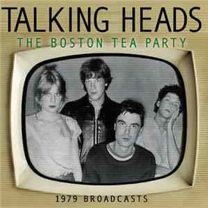 Talking Heads - Boston Tea Party: 1979 Broadcasts FLAC