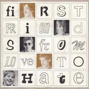 First Friends - From Love To Hate FLAC