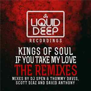 Kings Of Soul - If You Take My Love (The Remixes) FLAC