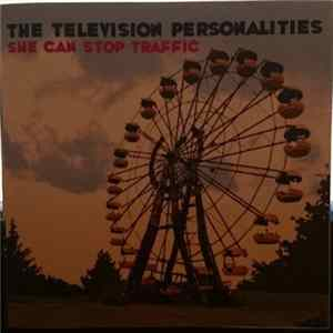 Television Personalities - She Can Stop Traffic FLAC