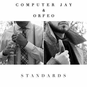 Computer Jay & Orfeo - Standards EP FLAC