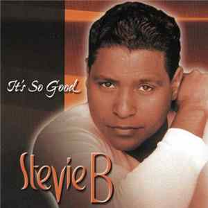 Stevie B - It's So Good FLAC