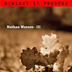 Nathan Watson | The Amber Tapes - III | Falling Mass Static FLAC