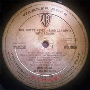 Don Ralke And His Orchestra - But You've Never Heard Gershwin With Bongos FLAC